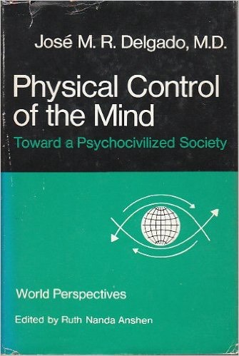 "DELGADO, ""Physical Control of the Mind"""
